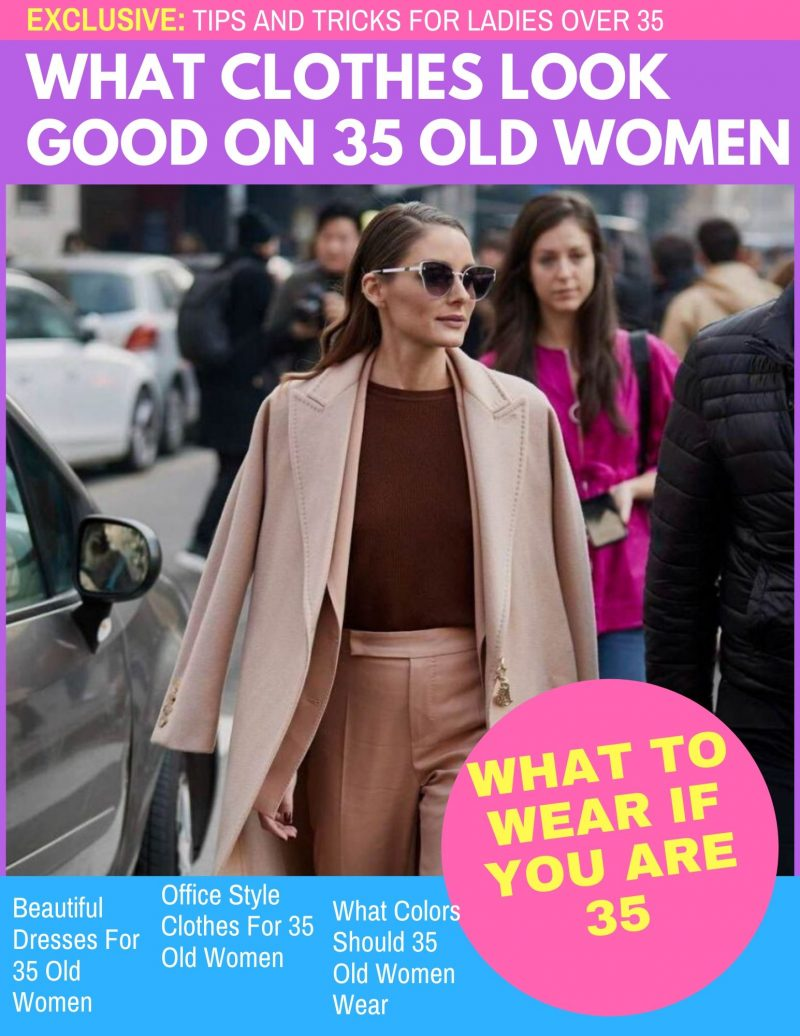 What To Wear If You Are 35 Year Old Woman 2019