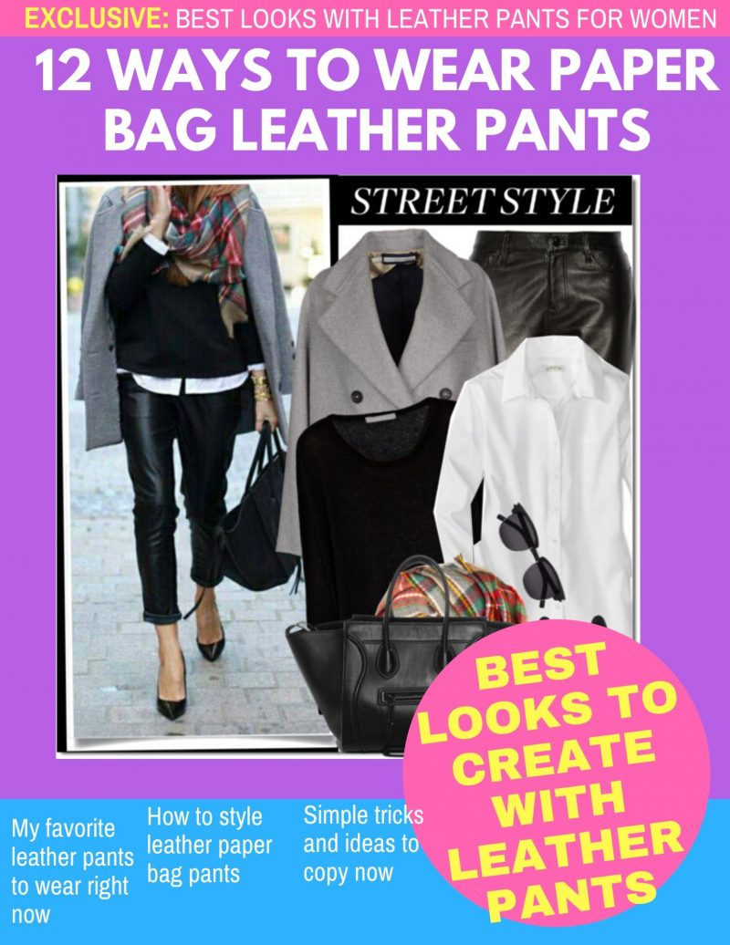 12 Easy Ways To Style Leather Paper Bag Waist Pants 2019