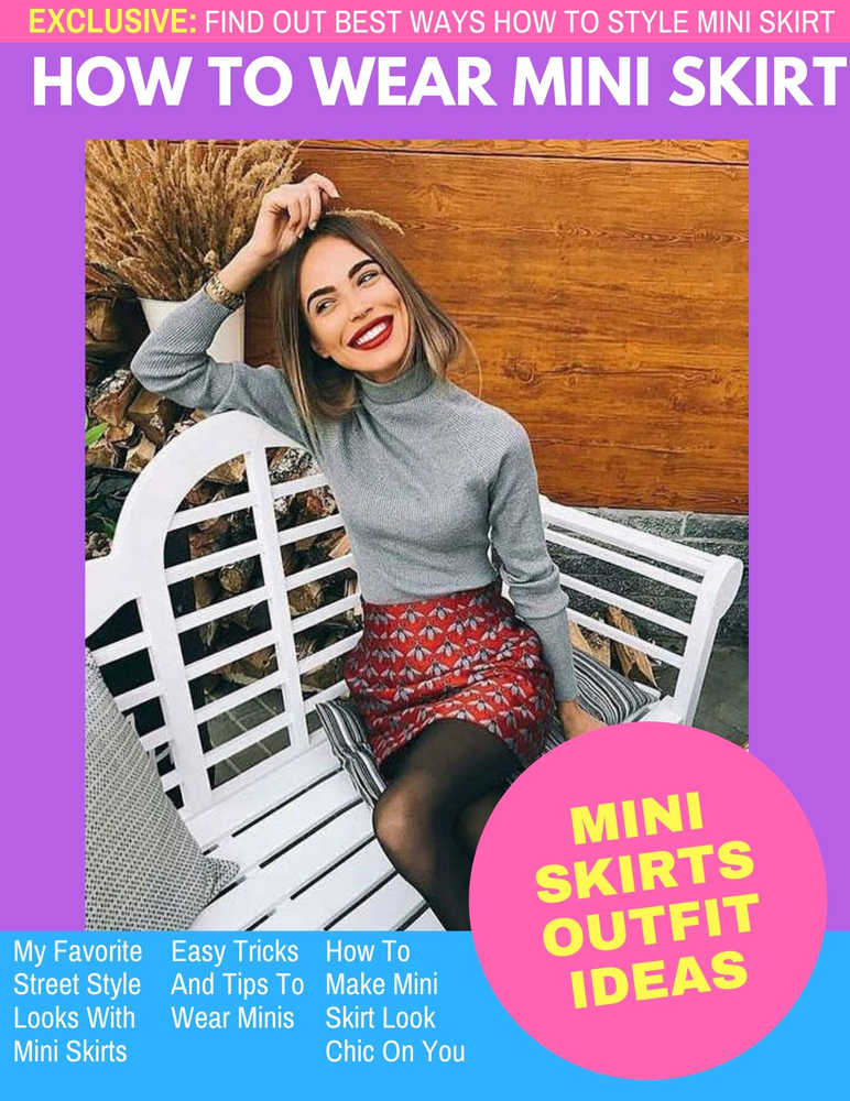 How To Wear Mini Skirts Easy Tips And Tricks Street Style Inspiration Looks 2020